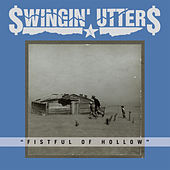 Play & Download Fistful of Hollow by Swingin' Utters | Napster
