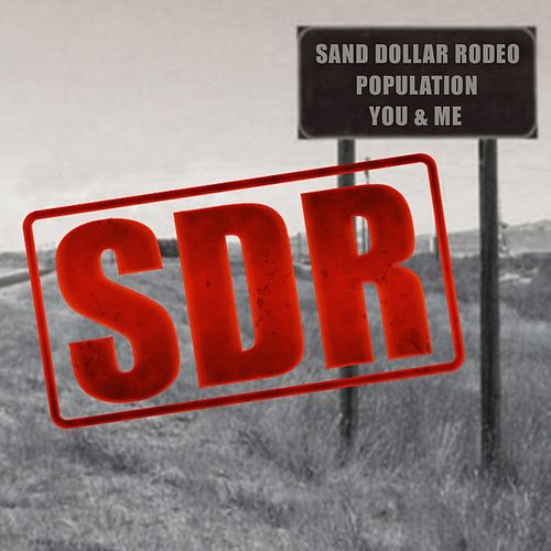 Play & Download Population You & Me by Sand Dollar Rodeo | Napster