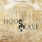 Play & Download House Slave (Original Movie Soundtrack) by Various Artists | Napster