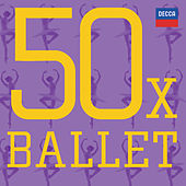 Play & Download 50 x Ballet by Various Artists | Napster