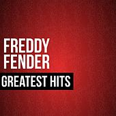 Freddy Fender Greatest Hits (Live) by Freddy Fender