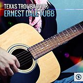 Play & Download Texas Troubadour: Ernest Dale Tubb by Ernest Tubb | Napster