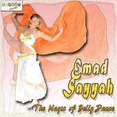 The Magic of Belly Dance by Emad Sayyah