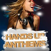 Play & Download Hands Up Anthems by Various Artists | Napster