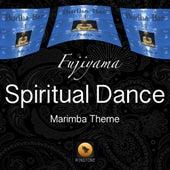 Play & Download Spiritual Dance (Marimba Theme) by Fujiyama | Napster