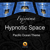 Play & Download Hypnotic Space (Pacific Ocean Theme) by Fujiyama | Napster