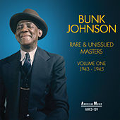Play & Download Rare and Unissued Masters: Vol 1 / 1943-1945 by Bunk Johnson | Napster