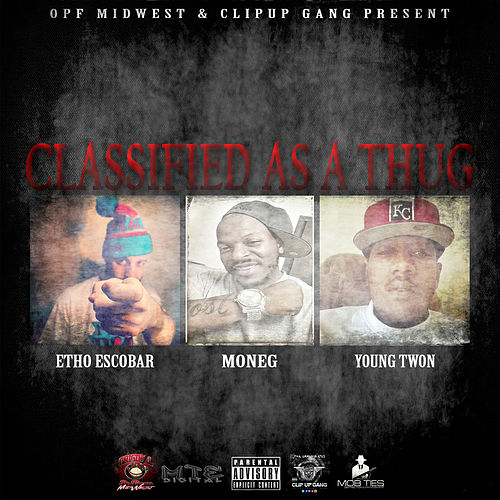 Classified as a Thug (feat. Young Twon) by Mon. E.G.