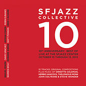 Play & Download 10th Anniversary: Best of Live at the Sfjazz Center, October 10 - 13, 2013 by SF Jazz Collective | Napster