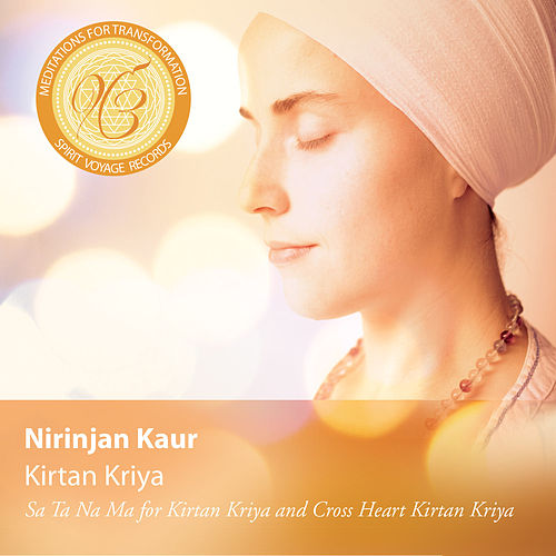 Meditations for Transformation: Kirtan Kriya by Nirinjan Kaur