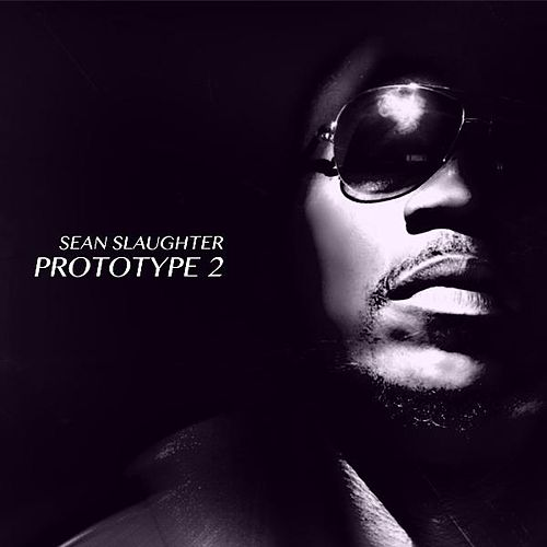 Play & Download Prototype 2 by Sean Slaughter | Napster