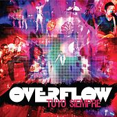 Play & Download Tuyo Siempre by Overflow | Napster