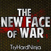 Play & Download The New Face of War by TryHardNinja | Napster