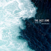 Play & Download After The Earthquake by The Jazz June | Napster