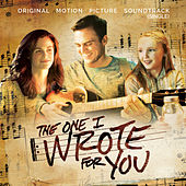 The One I Wrote for You (Original Motion Picture Soundtrack) by Various Artists