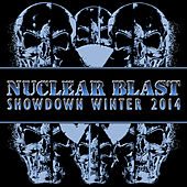 Play & Download Nuclear Blast Showdown Winter 2014 by Various Artists | Napster