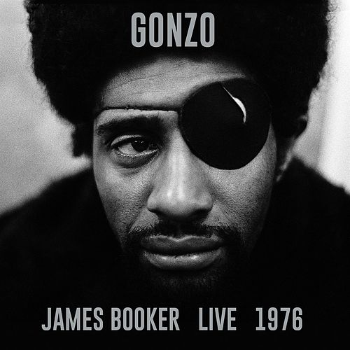 GONZO: Live 1976 by James Booker