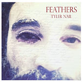 Play & Download Feathers by Tyler Nail | Napster