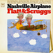 Play & Download Nashville Airplane by Flatt and Scruggs | Napster