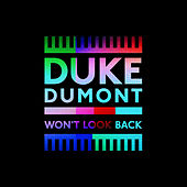 Play & Download Won't Look Back by Duke Dumont | Napster