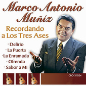 Play & Download Marco Antonio Muñiz Recordando a los Tres Ases by Marco Antonio Muñiz | Napster