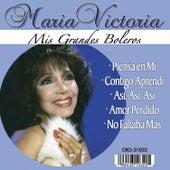 Play & Download Maria Victoria Mis Grandes Boleros by Maria Victoria | Napster