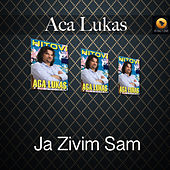 Play & Download Ja Zivim Sam by Aca Lukas | Napster