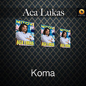 Play & Download Koma by Aca Lukas | Napster