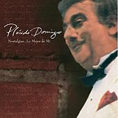 Play & Download Nostalgias...Lo Mejor De Mi by Placido Domingo | Napster