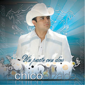Play & Download Un Pacto Con Dios by Francisco El Chico Elizalde | Napster