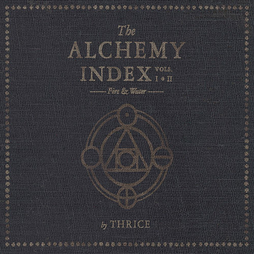Play & Download The Alchemy Index Vols. I and II: Fire and Water by Thrice | Napster