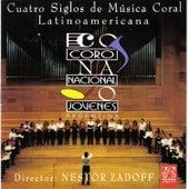 Cuatro Siglos de Música Coral Latinoamericana by Various Artists