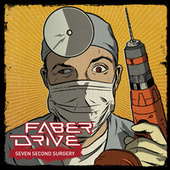 Play & Download Seven Second Surgery by Faber Drive | Napster