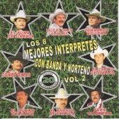 Play & Download Los 8 Mejores Interpretes Con Banda y Norteno 20 Exitos de Coleccion by Various Artists | Napster