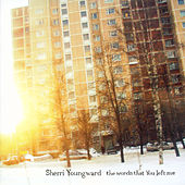 Play & Download The Words That You Left Me by Sherri Youngward | Napster