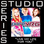 Play & Download Live My Life For You [Studio Series Performance Track] by PureNRG | Napster