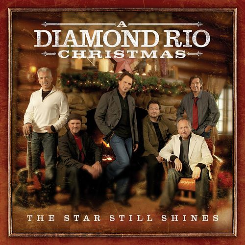 Play & Download The Star Still Shines: A Diamond Rio Christmas by Diamond Rio | Napster