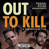 Play & Download Out to Kill (Original Motion Picture Soundtrack) by Various Artists | Napster