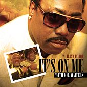 Its On Me (Remix) by Floyd Taylor