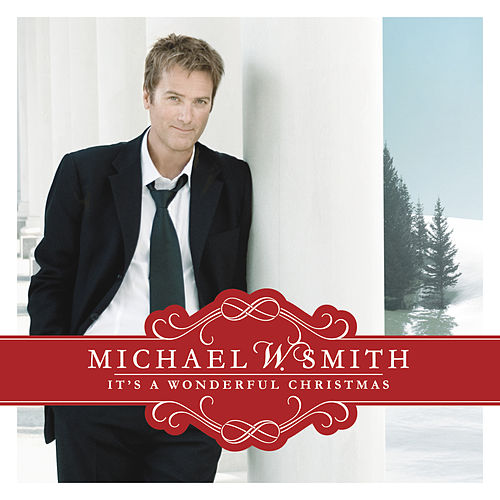 Play & Download It's A Wonderful Christmas by Michael W. Smith | Napster