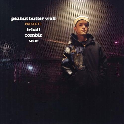 Peanut Butter Wolf's B Ball Zombie War by Various Artists