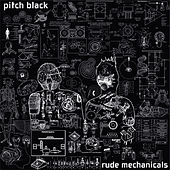 Play & Download Rude Mechanicals by Pitch Black | Napster
