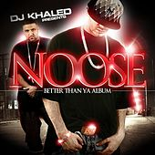 Play & Download Better Than Ya Album by Noose | Napster