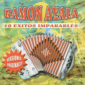 10 Exitos Imparables by Ramon Ayala