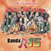 Play & Download Con Tambora by Banda R-15 | Napster