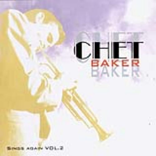 Play & Download Chet Baker - Sings Again Vol. 2 by Chet Baker | Napster