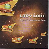 Play & Download Supercleandreammachine by Lady Lake | Napster