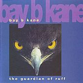 Play & Download The Guardian Of Ruff by Bay B Kane | Napster