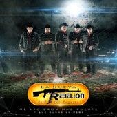 Play & Download Me Hicieron Mas Fuerte by La Nueva Rebelion | Napster