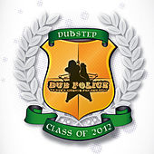 Play & Download Dub Police Dubstep Class of 2012 by Various Artists | Napster